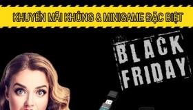 """Black Friday """"Sale sập sàn – Tặng ngàn quà tặng"""""""
