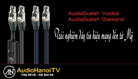 [AudioHanoiTV] Số 90: Review Dây tín hiệu mạng RJ/E AudioQuest Vodka, AudioQuest Diamond