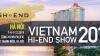 Vietnam Hi-end Show 2019 – Hà Nội sắp diễn ra
