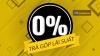 """""""Mua hàng thả ga, không cần lo nghĩ"""" với ưu đãi trả góp lãi suất 0% của Audio Hà Nội"""