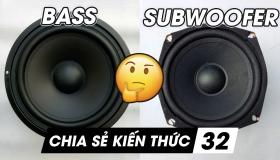 Sự giống và khác nhau giữa loa bass và loa subwoofer   Chia sẻ kiến thức 32